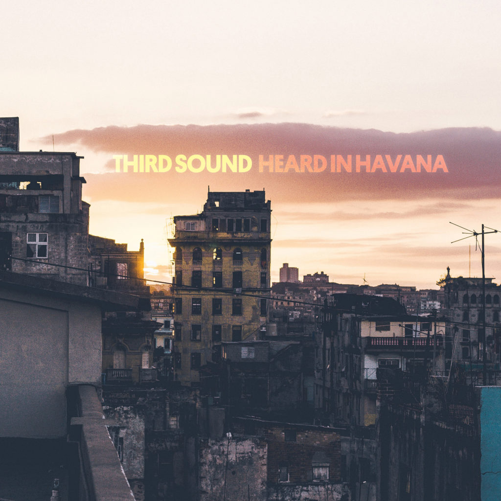 Third Sound: Heard in Havana