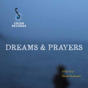 A Far Cry: Dreams & Prayers