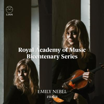 Royal Academy of Music Bicentenary Series: Emily Nebel
