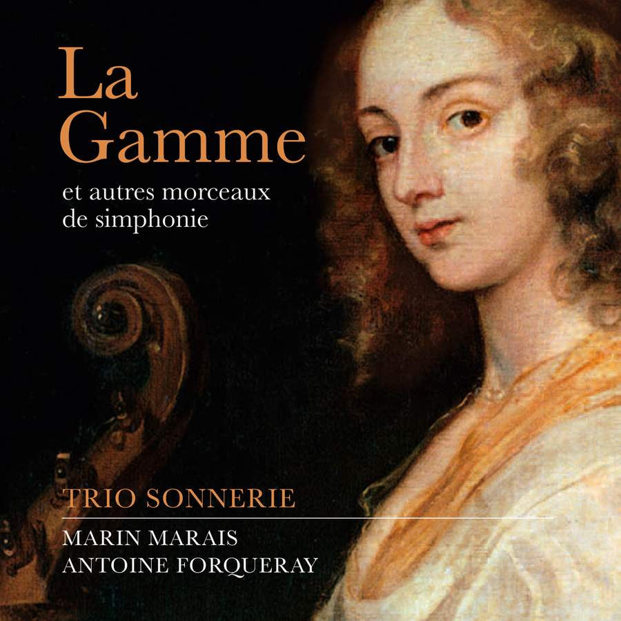 La Gamme: works by Marin Marais & Antoine Forqueray (Trio Sonnerie)