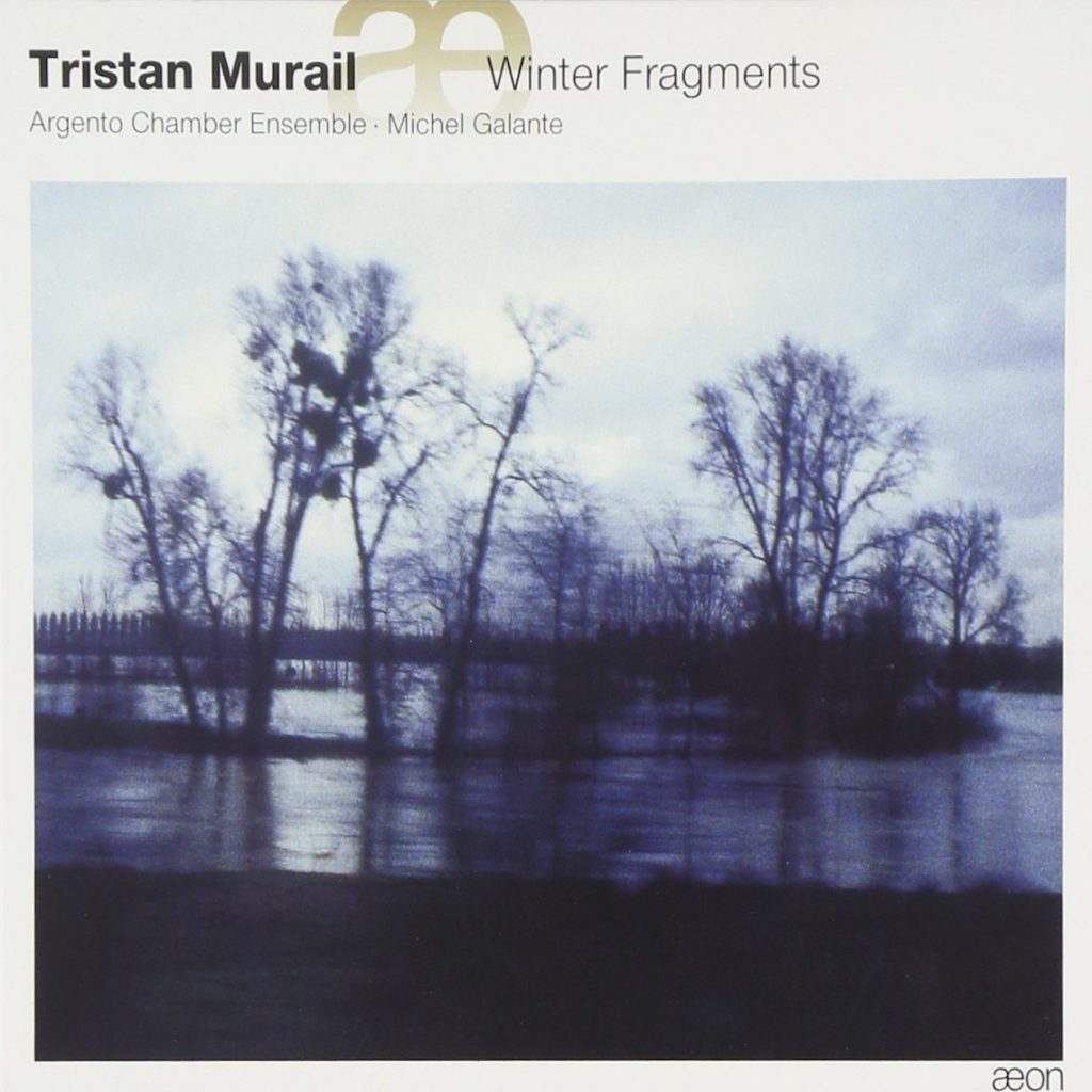 Tristan Murail: Winter Fragments