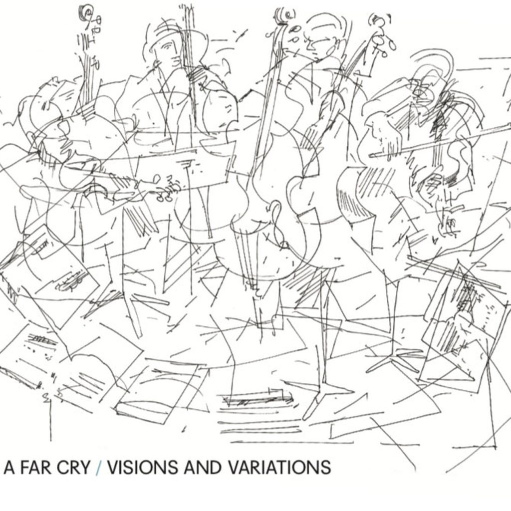 A Far Cry: Visions and Variations